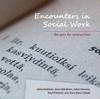Encounters in social work - Receipes for Interaction